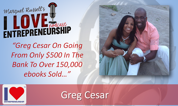 056: Greg Cesar On Going From Only $500 In The Bank To Over 150,000 ebooks Sold