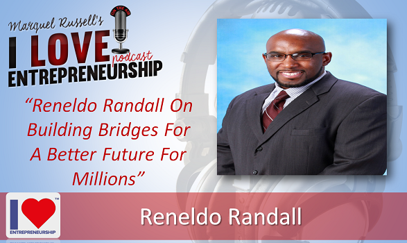 103: Reneldo Randall On Building Bridges For A Better Future For Millions