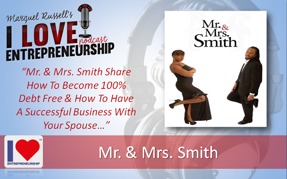 097: Mr. & Mrs. Smith Shares How To Become 100% Debt Free & How To Have A Successful Business With Your Spouse